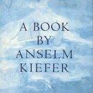 Kiefer, Anselm. A Book By Anselm Kiefer