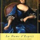 Zinsser, Judith P. La Dame D'esprit: A Biography Of The Marquise Du Chatelet