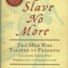 Blight, David W. A Slave No More: Two Men Who Escaped To Freedom...
