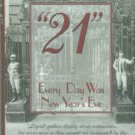 Kriendler, H. Peter. 21: Every Day Was New Year's Eve: Memoirs Of A Saloon Keeper