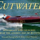 Duncan, Robert Bruce. Cutwater: Speedboats And Launches From The Golden Age Of Boating