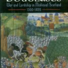 Brown, Michael. The Black Douglases: War And Lordship In Medieval Scotland, 1300-1455