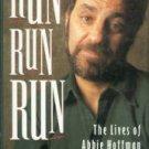 Hoffman, Jack, and Simon, Daniel. Run Run Run: The Lives Of Abbie Hoffman