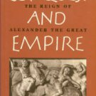 Bosworth, A. B. Conquest And Empire: The Reign Of Alexander The Great