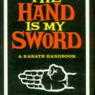 Trias, Robert A. The Hand Is My Sword: A Karate Handbook