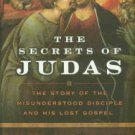 Robinson, James M. The Secrets Of Judas: The Story Of The Misunderstood Disciple And His Lost Gospel