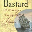 Lindsay, David. Mayflower Bastard: A Stranger Among The Pilgrims