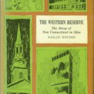 Hatcher, Harlan. The Western Reserve: The Story Of New Connecticut In Ohio