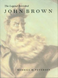 Peterson, Merrill D. John Brown: The Legend Revisited