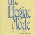 Potts, Abbie Findlay. The Elegiac Mode: Poetic Form In Wordsworth And Other Elegists