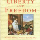 Fischer, David Hackett. Liberty And Freedom: A Visual History Of America's Founding Ideas