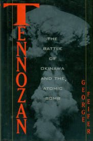 Feifer, George. Tennozan: The Battle Of Okinawa And The Atomic Bomb
