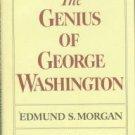 Morgan, Edmund S. The Genius Of George Washington