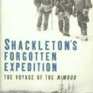 Riffenburgh, Beau. Shackleton's Forgotten Expedition: The Voyage Of The Nimrod