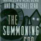 Gear, Kathleen O'Neal and W. Michael. The Summoning God: Book Two Of The Anasazi Mysteries