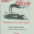 Reed, John Shelton. Whistling Dixie: Dispatches From The South