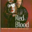 Hunter, Robert. Red Blood: One (mostly) White Guy's Encounters With The Native World