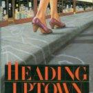 Piesman, Marissa. Heading Uptown: A Nina Fischman Mystery