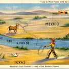 Linen Postcard. I am in West Texas, with my Ass in Mexico. America's Last Frontier