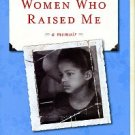 Rowell, Victoria. The Women Who Raised Me: A Memoir