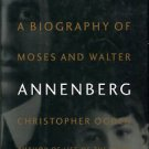 Ogden, Christopher. Legacy: A Biography Of Moses And Walter Annenberg