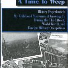 History Experienced: My Childhood Memories Of Growing Up During The Third Reich, World War II