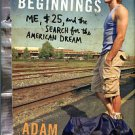 Shepard, Adam. Scratch Beginnings: Me, $25, And The Search For The American Dream