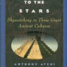 Aveni, Anthony. Stairways To The Stars: Skywatching In Three Great Ancient Cultures