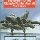 Spick, Mike. All-Weather Warriors: The Search For The Ultimate Fighter Aircraft