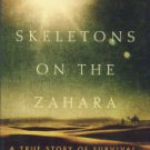 King, Dean. Skeletons On The Zahara: A True Story Of Survival