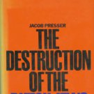 Presser, Jacob. The Destruction of the Dutch Jews