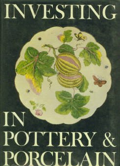Morley-Fletcher, Hugo. Investing in Pottery and Porcelain