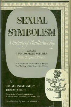 Knight, Richard Payne and Thomas. Sexual Symbolism: A History of Phallic Worship