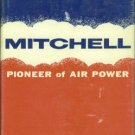 Levine, Isaac Don. Mitchell: Pioneer of Air Power