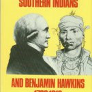 Henri, Florette. The Southern Indians and Benjamin Hawkins, 1796-1816