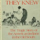 Wright, J. L. The Only Land They Knew: The Tragic Story of the American Indians in the Old South