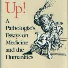 Ober, William B. Bottoms Up! A Pathologist's Essays on Medicine and the Humanities
