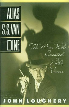 Loughery, John. Alias S.S. Van Dine: The Man Who Created Philo Vance