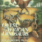 Jacobs, Louis. Quest for the African Dinosaurs: Ancient Roots of the Modern World