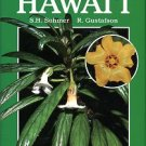 Sohmer, S. H, and Gustafson, R. Plants And Flowers Of Hawaii