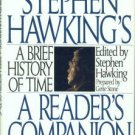 Hawking, Stephen. Stephen Hawking's a Brief History of Time: A Reader's Companion
