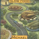 James, Michael. Slow Food: Flavors and Memories of America's Hometowns