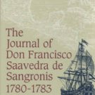 Journal of Don Francisco Saavedra de Sangronis During the Commission Which He Had...1780...1783