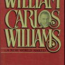 Mariani, Paul. William Carlos Williams: A New World Naked