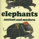 Sillar, F. C, and Meyler, R.M. Elephants: Ancient and Modern