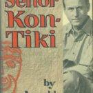 Jacoby, Arnold. Senor Kon-Tiki: The Biography of Thor Heyerdahl