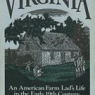 Janney, John Jay. John Jay Janney's Virginia: An American Farm Lad's Life In The Early 19th Century