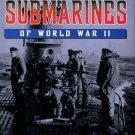 Ward, John. Submarines Of World War II