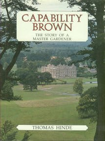 Hinde, Thomas. Capability Brown: The Story of a Master Gardener
