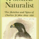 St. John, Charles. A Scottish Naturalist: The Sketches and Notes of Charles St. John, 1809-1856